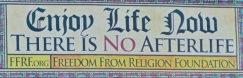 Atheist billboard_Enjoy Life Now