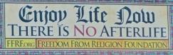 Atheist billboard_Enjoy Life Now